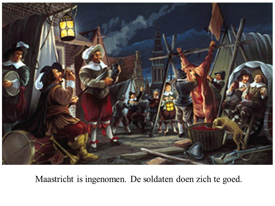 Maastricht is ingenomen. De soldaten doen zich te goed.