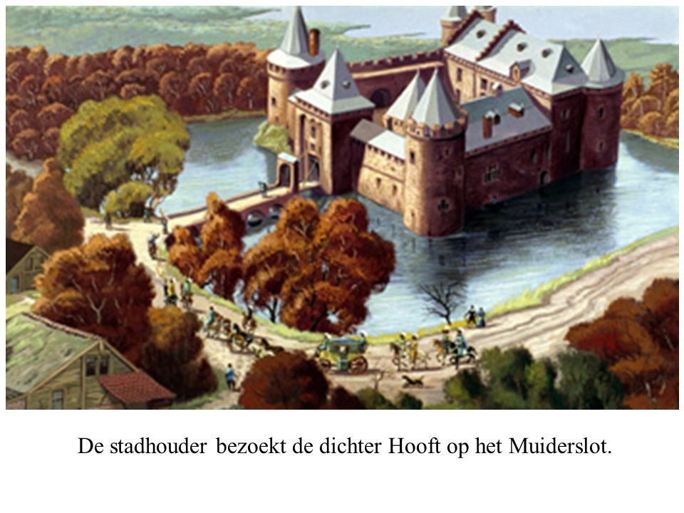 De stadhouder bezoekt de dichter Hooft op het Muiderslot.