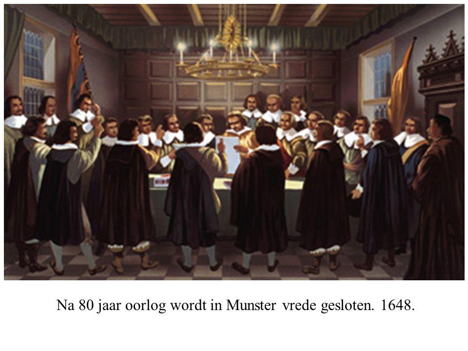 Na 80 jaar oorlog wordt in Munster vrede gesloten. 1648.