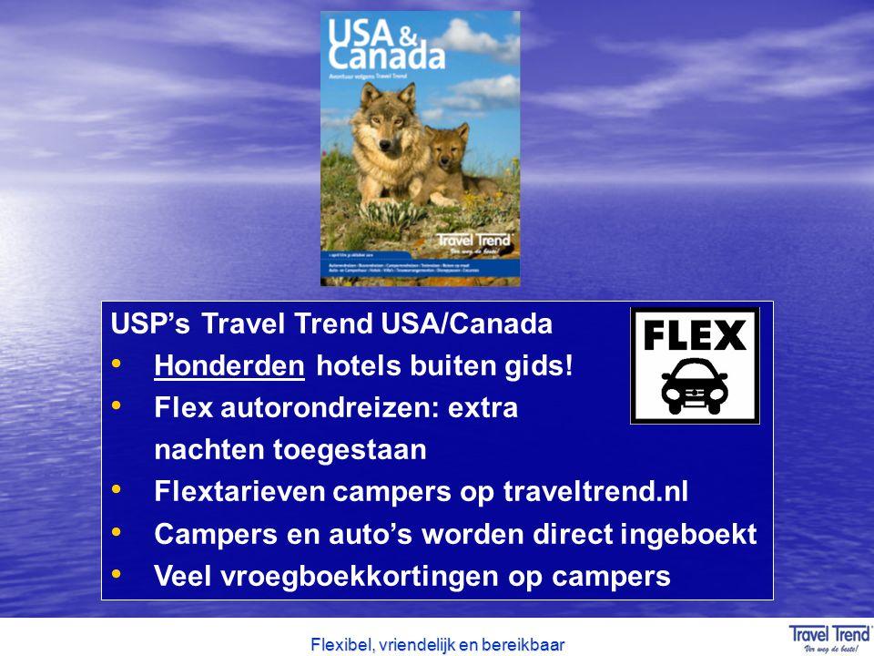 Flexibel, vriendelijk en bereikbaar USP's Travel Trend USA/Canada Honderden hotels buiten gids! Flex autorondreizen: extra nachten toegestaan Flextari