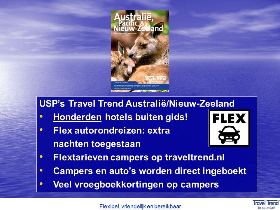 Flexibel, vriendelijk en bereikbaar USP's Travel Trend Australië/Nieuw-Zeeland Honderden hotels buiten gids! Flex autorondreizen: extra nachten toeges