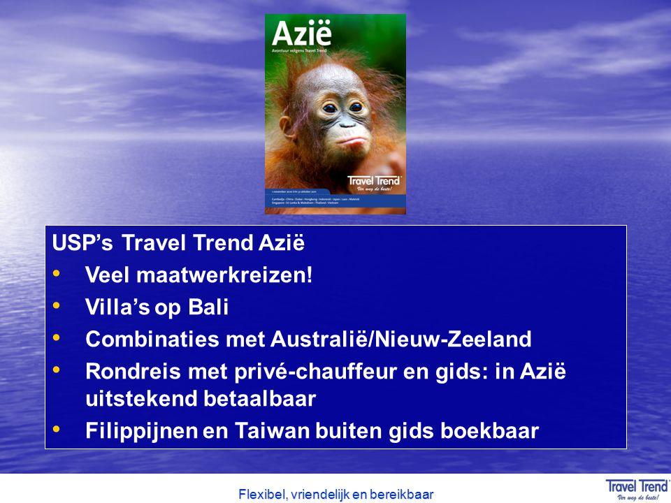 Flexibel, vriendelijk en bereikbaar USP's Travel Trend Azië Veel maatwerkreizen! Villa's op Bali Combinaties met Australië/Nieuw-Zeeland Rondreis met