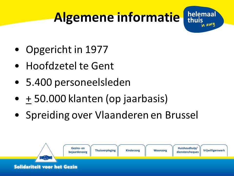 Algemene informatie Opgericht in 1977 Hoofdzetel te Gent 5.400 personeelsleden + 50.000 klanten (op jaarbasis) Spreiding over Vlaanderen en Brussel