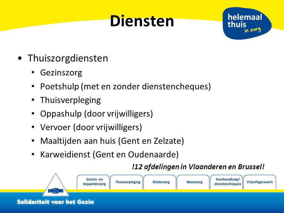 Diensten Thuiszorgdiensten Gezinszorg Poetshulp (met en zonder dienstencheques) Thuisverpleging Oppashulp (door vrijwilligers) Vervoer (door vrijwilligers) Maaltijden aan huis (Gent en Zelzate) Karweidienst (Gent en Oudenaarde) !12 afdelingen in Vlaanderen en Brussel!