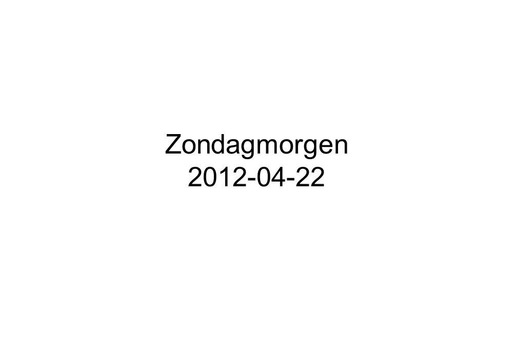 Zondagmorgen 2012-04-22