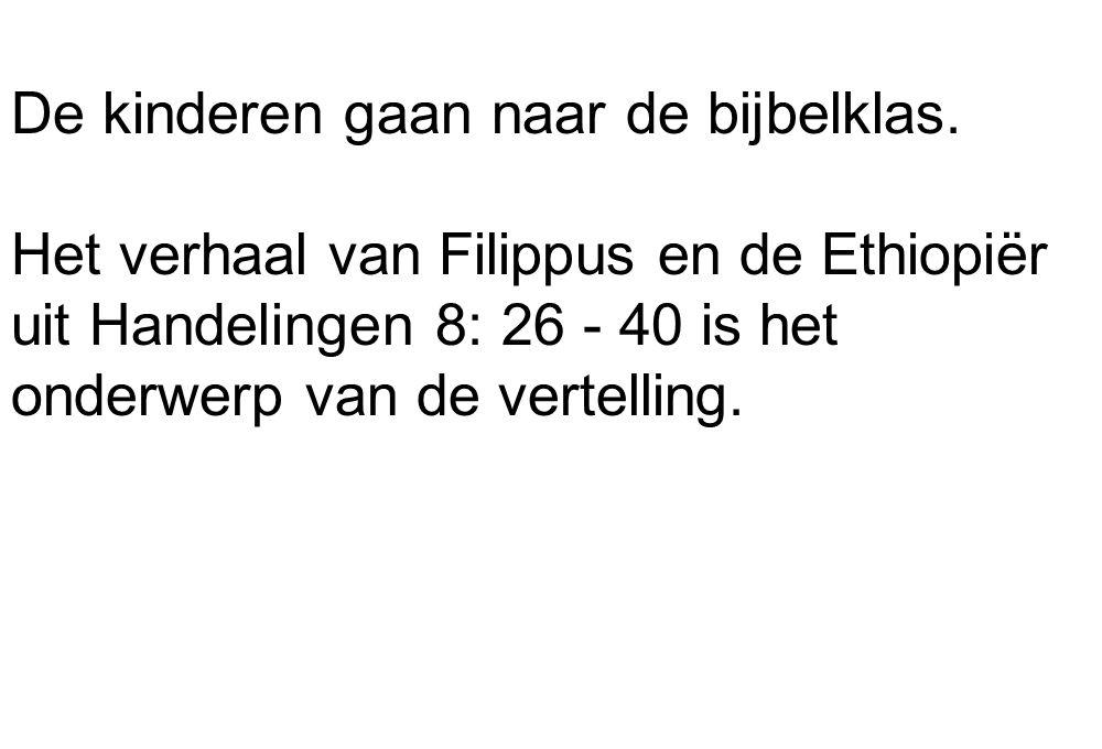 De kinderen gaan naar de bijbelklas. Het verhaal van Filippus en de Ethiopiër uit Handelingen 8: 26 - 40 is het onderwerp van de vertelling.