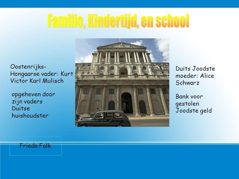 Oostenrijks- Hongaarse vader: Kurt Victor Karl Mulisch Duits Joodste moeder: Alice Schwarz opgeheven door zijn vaders Duitse huishoudster Bank voor gestolen Joodste geld Frieda Falk