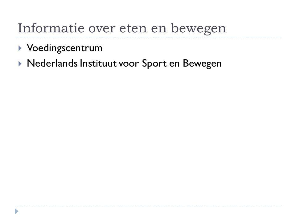 Informatie over eten en bewegen  Voedingscentrum  Nederlands Instituut voor Sport en Bewegen