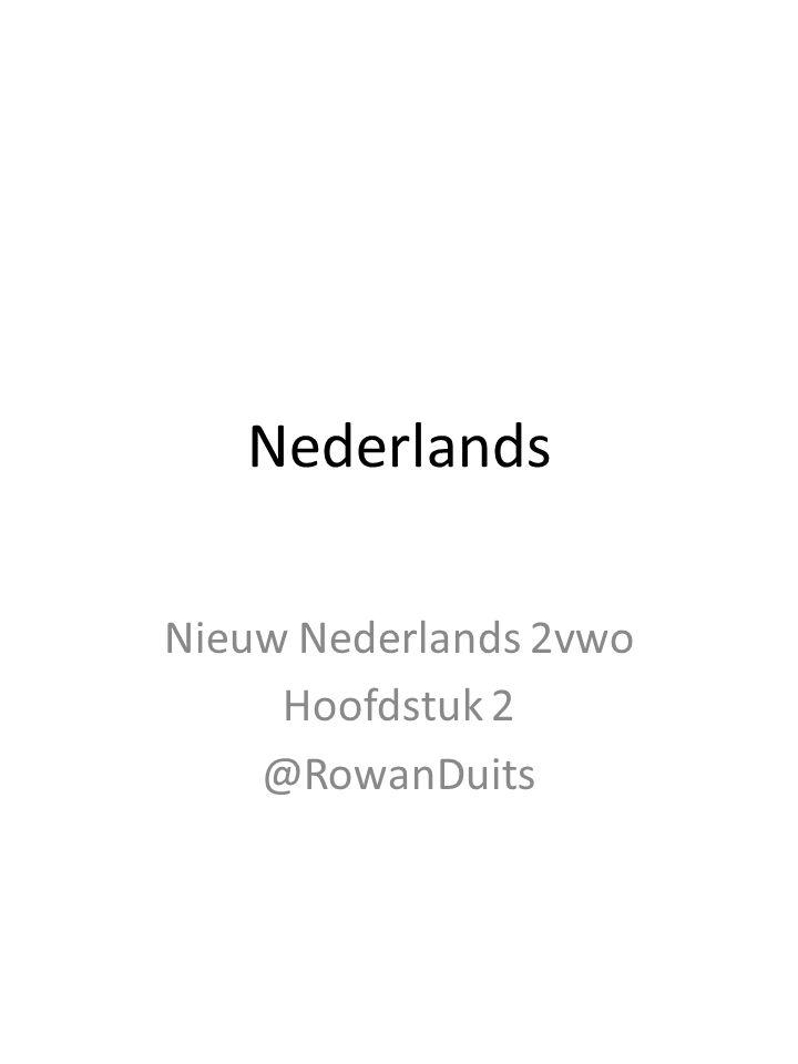 Nederlands Nieuw Nederlands 2vwo Hoofdstuk 2 @RowanDuits