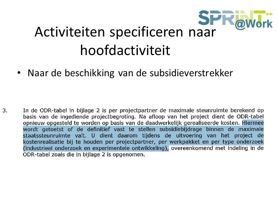 Activiteiten specificeren naar hoofdactiviteit Naar de beschikking van de subsidieverstrekker