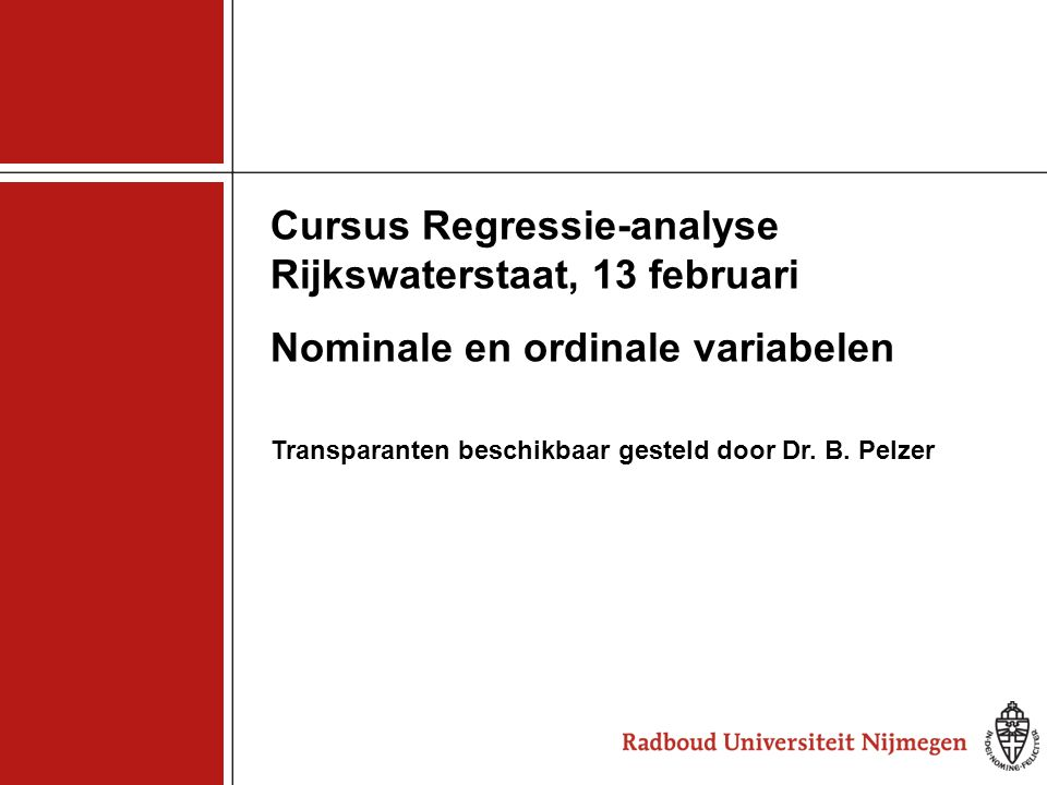 2 Regressie-analyse, kwalitatieve variabelen  nominale predictor: hoe opnemen in model.