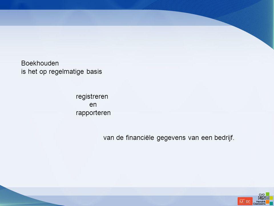 Boekhouden is het op regelmatige basis registreren en rapporteren van de financiële gegevens van een bedrijf.