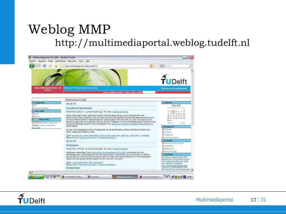 13 Multimediaportal | 31 Weblog MMP http://multimediaportal.weblog.tudelft.nl