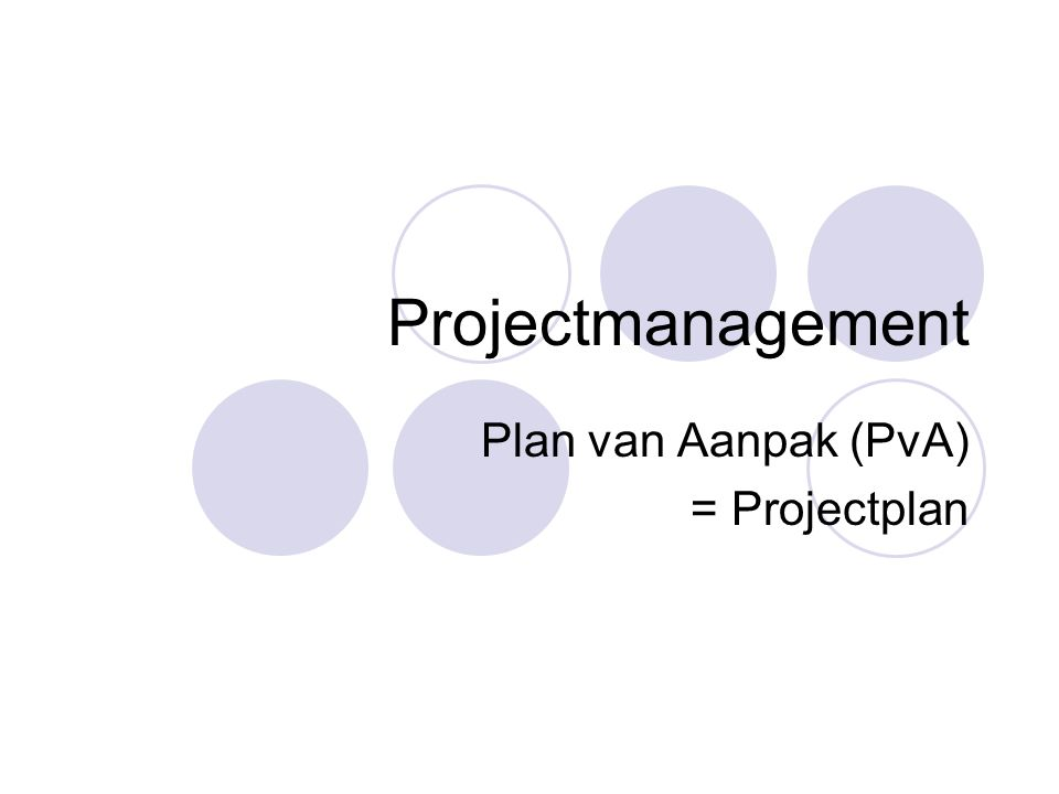 Plan van aanpak Hoofdstuk 1 Achtergronden Waarom dit project.