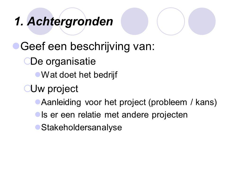 2.Doelstellingen en projectopdracht Waarom wordt het project uitgevoerd.