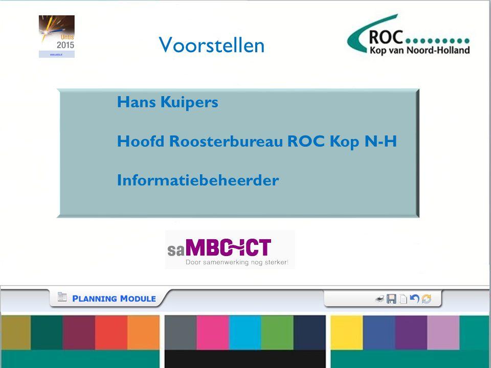 Voorstellen Hans Kuipers Hoofd Roosterbureau ROC Kop N-H Informatiebeheerder