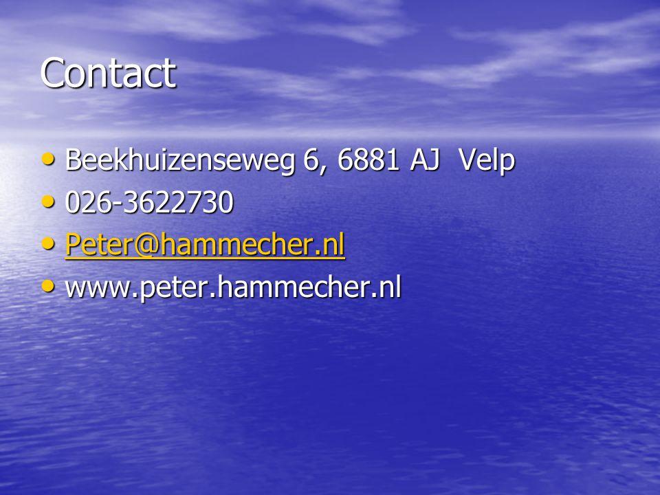 Contact Beekhuizenseweg 6, 6881 AJ Velp Beekhuizenseweg 6, 6881 AJ Velp 026-3622730 026-3622730 Peter@hammecher.nl Peter@hammecher.nl Peter@hammecher.nl www.peter.hammecher.nl www.peter.hammecher.nl