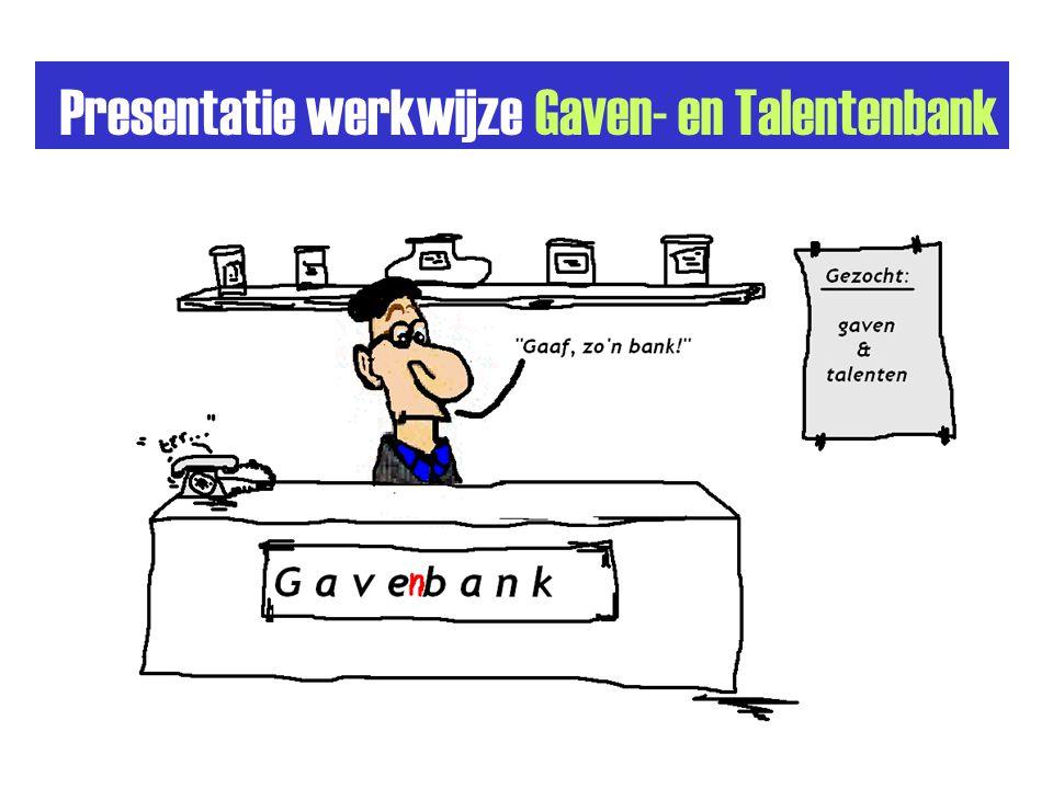 Presentatie werkwijze Gaven- en Talentenbank