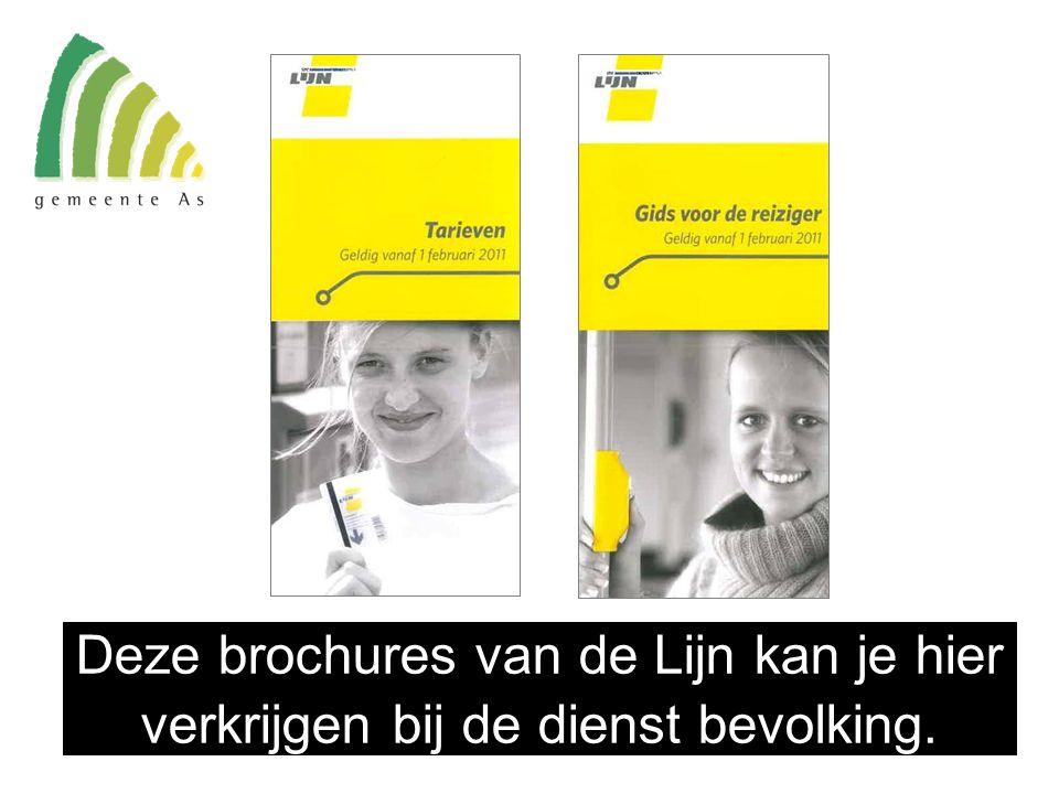 Deze brochures van de Lijn kan je hier verkrijgen bij de dienst bevolking.