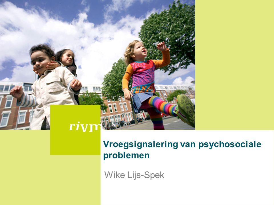 Vroegsignalering van psychosociale problemen Wike Lijs-Spek