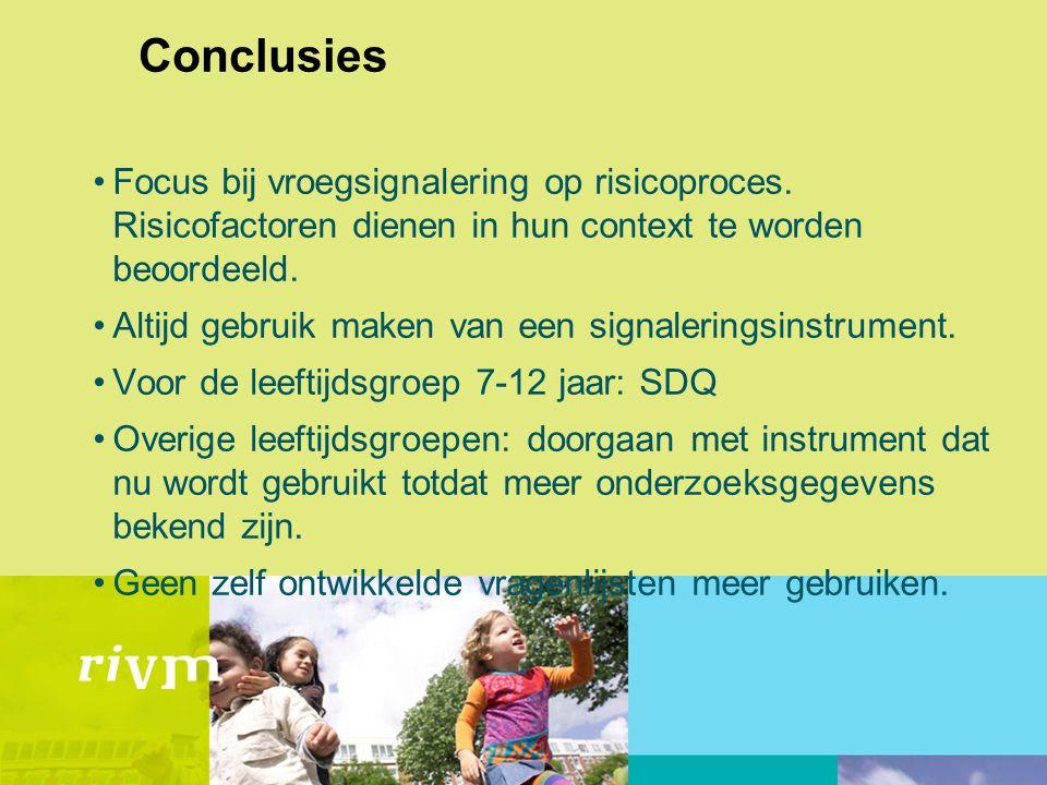 Conclusies Focus bij vroegsignalering op risicoproces.
