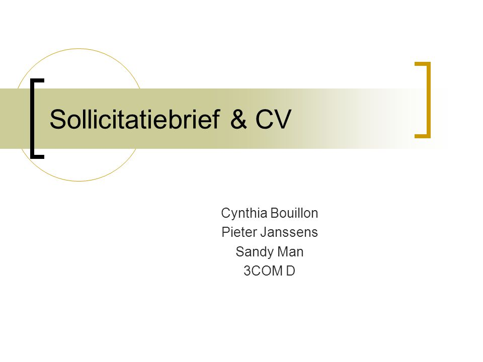 Sollicitatiebrief & CV Cynthia Bouillon Pieter Janssens Sandy Man 3COM D