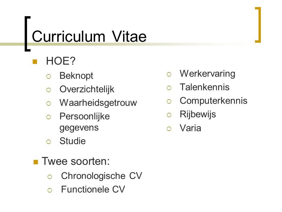 Curriculum Vitae Chronologische CV  Opsomming van studies en beroepservaring Chronologisch tijdspatroon  Voor - en nadelen
