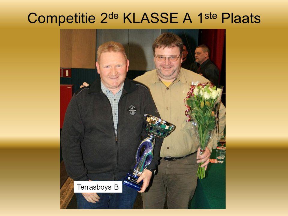 Competitie 2 de KLASSE A 1 ste Plaats Terrasboys B