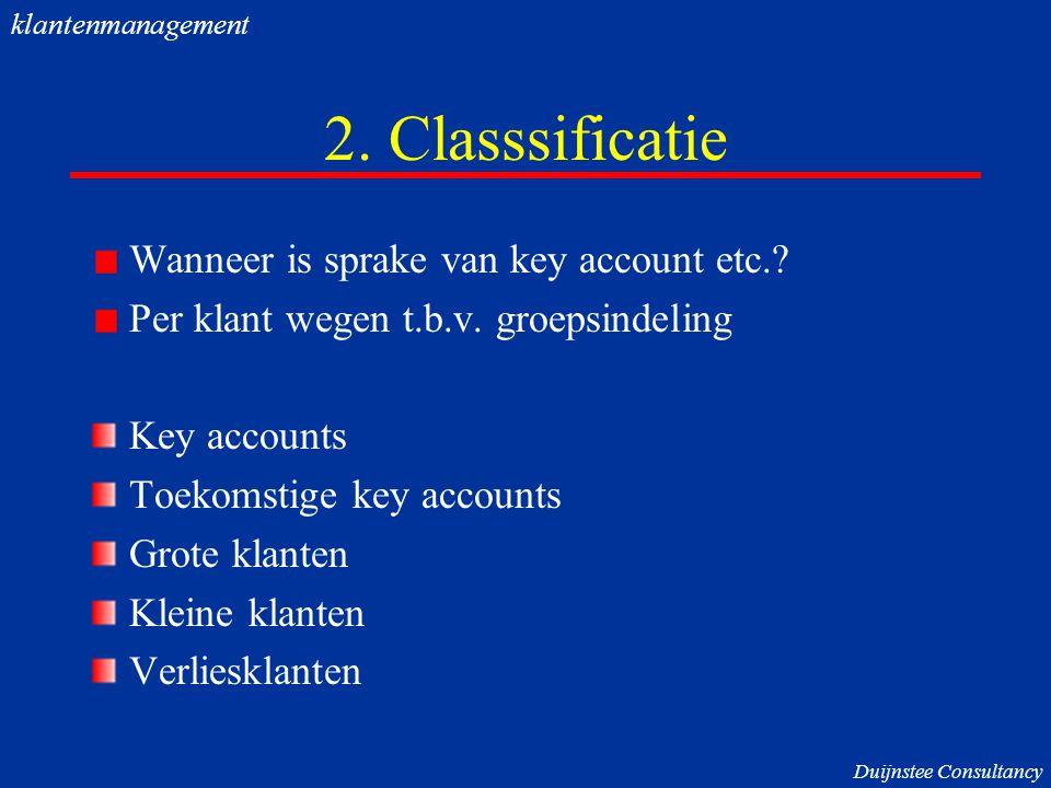 2.Classsificatie Wanneer is sprake van key account etc..
