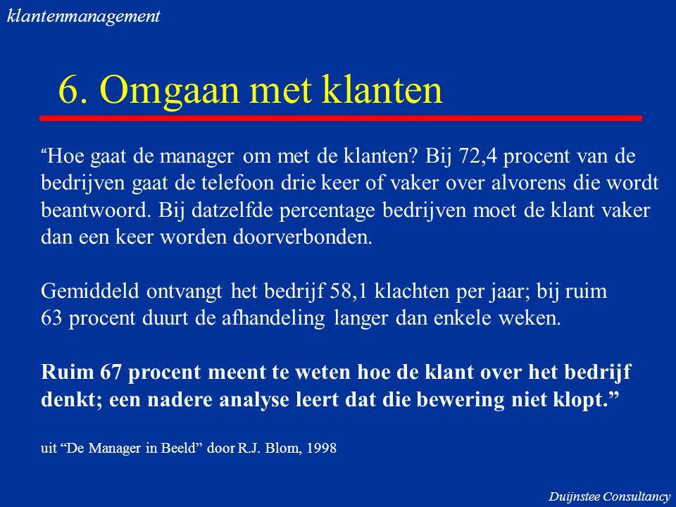 6.Omgaan met klanten Hoe gaat de manager om met de klanten.