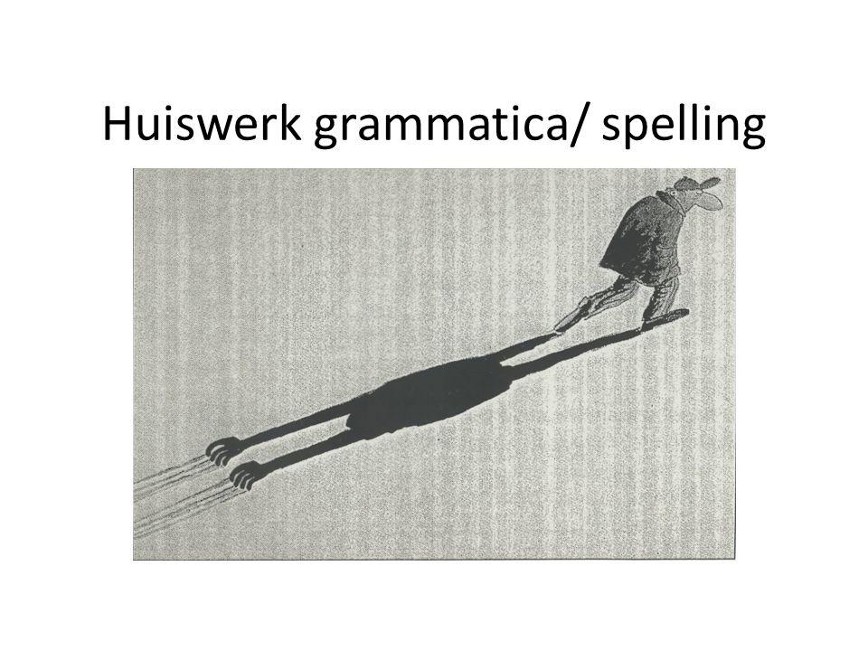Huiswerk grammatica/ spelling