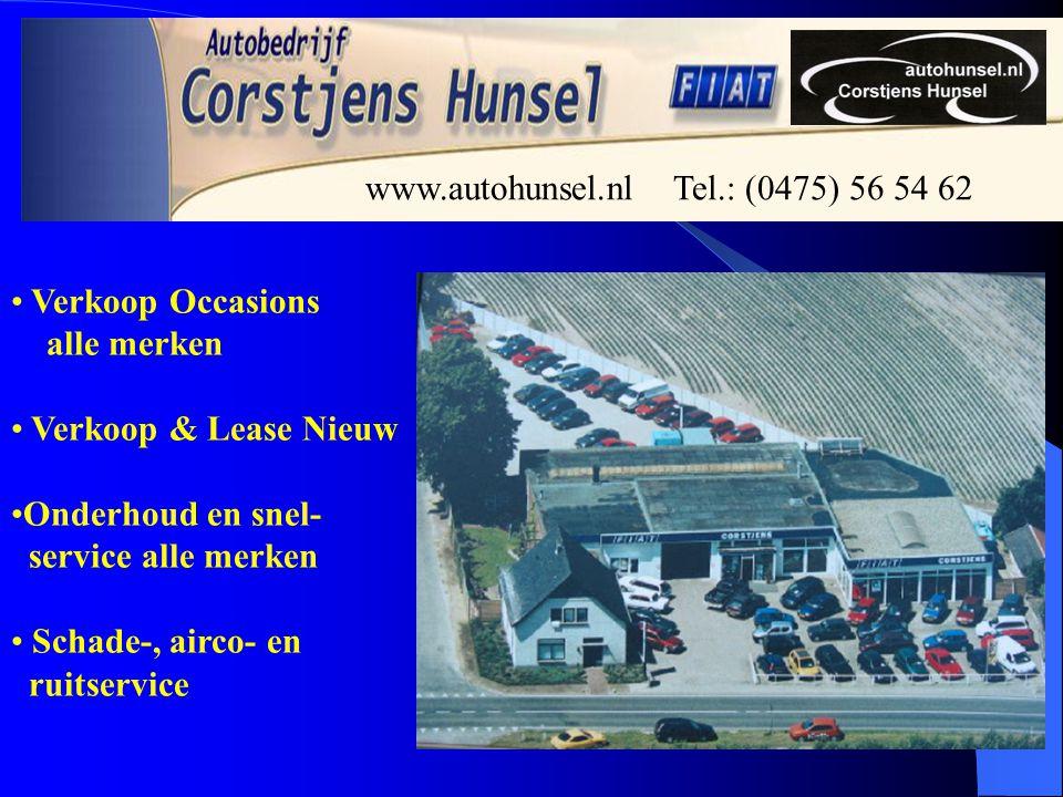 Verkoop Occasions alle merken Verkoop & Lease Nieuw Onderhoud en snel- service alle merken Schade-, airco- en ruitservice www.autohunsel.nl Tel.: (0475) 56 54 62