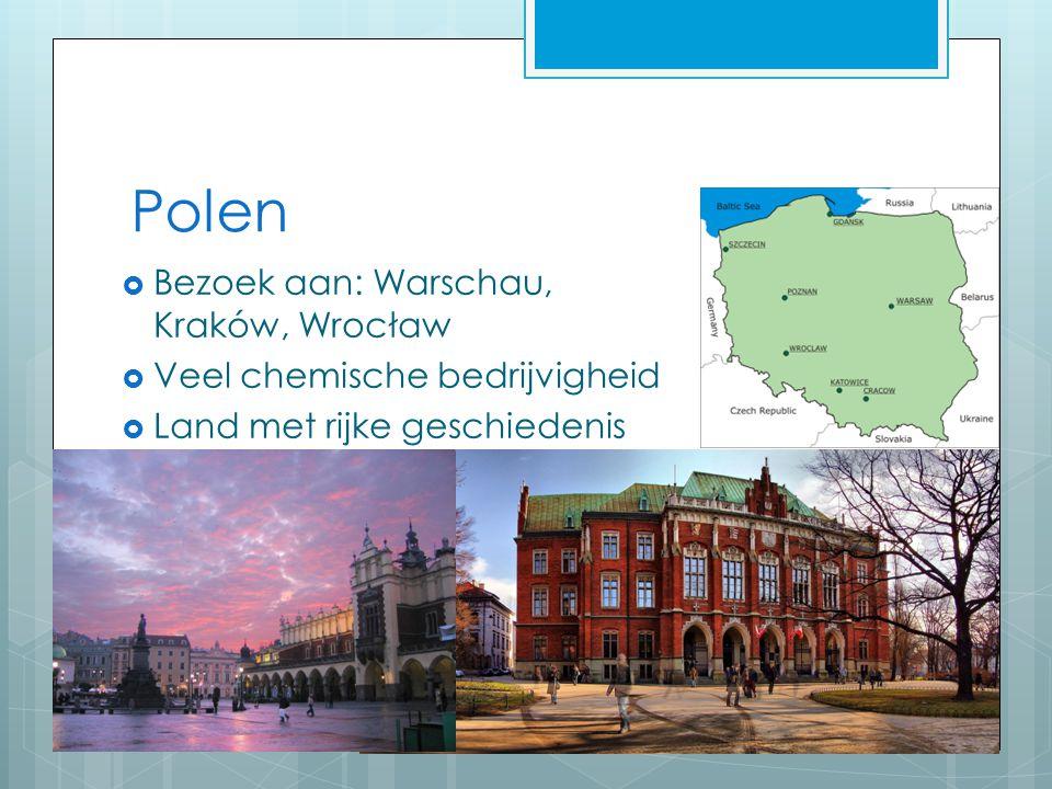 Polen  Bezoek aan: Warschau, Kraków, Wrocław  Veel chemische bedrijvigheid  Land met rijke geschiedenis
