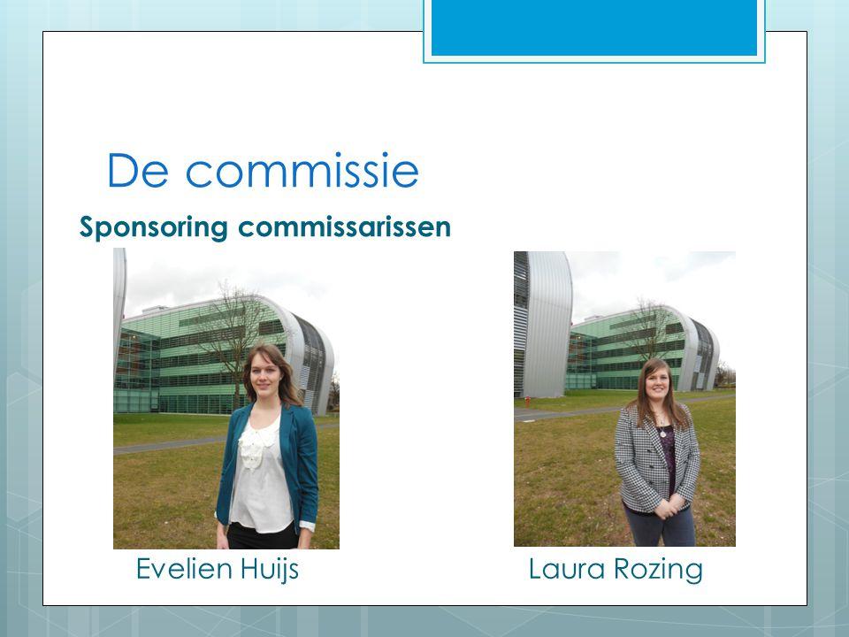 De commissie Sponsoring commissarissen Evelien HuijsLaura Rozing