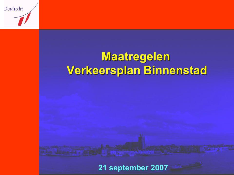 Maatregelen Verkeersplan Binnenstad 21 september 2007