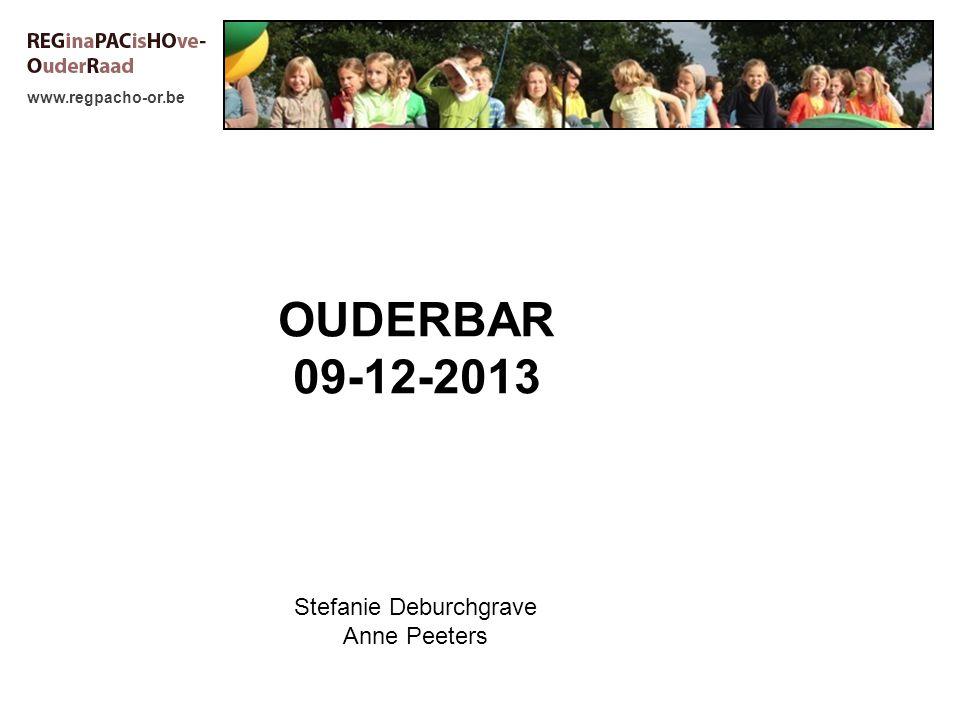 www.regpacho-or.be OUDERBAR 09-12-2013 Stefanie Deburchgrave Anne Peeters