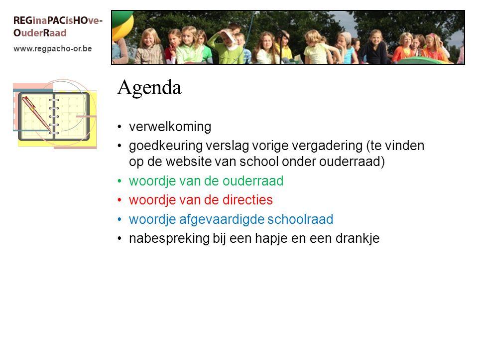 www.regpacho-or.be Agenda verwelkoming goedkeuring verslag vorige vergadering (te vinden op de website van school onder ouderraad) woordje van de ouderraad woordje van de directies woordje afgevaardigde schoolraad nabespreking bij een hapje en een drankje
