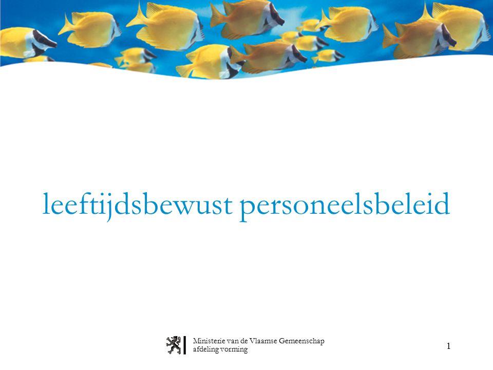 2 Sectoraal akkoord 2003 - 2004 Leeftijdsbewust personeelsbeleid afdeling vorming Ministerie van de Vlaamse Gemeenschap 6.
