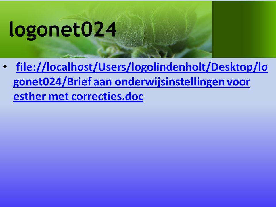 logonet024 file://localhost/Users/logolindenholt/Desktop/lo gonet024/Brief aan onderwijsinstellingen voor esther met correcties.docfile://localhost/Users/logolindenholt/Desktop/lo gonet024/Brief aan onderwijsinstellingen voor esther met correcties.doc