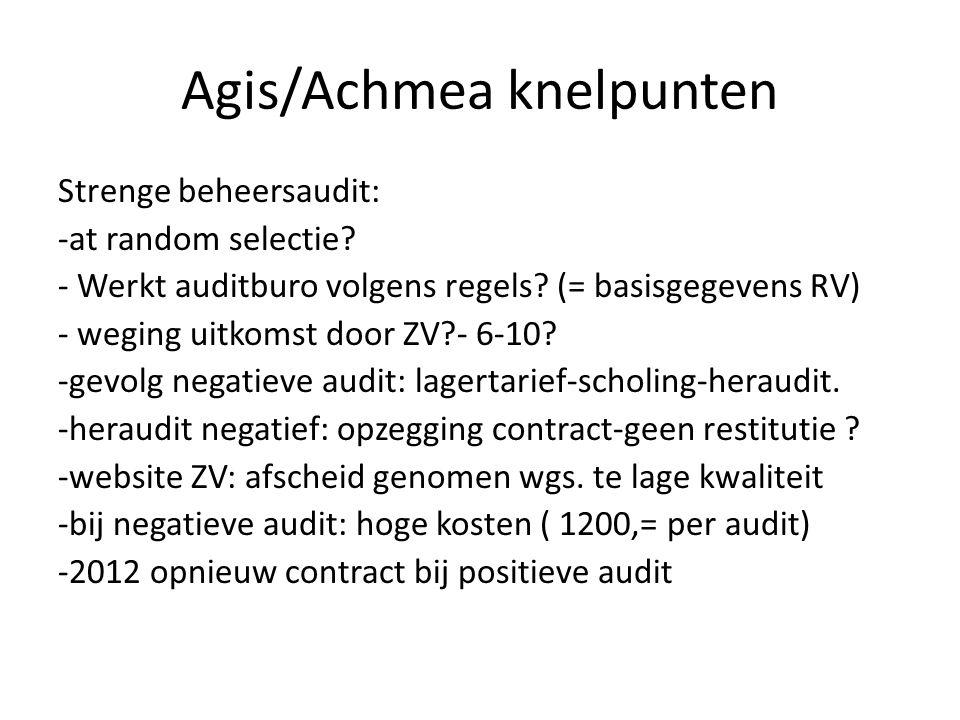 Agis/Achmea knelpunten Strenge beheersaudit: -at random selectie.