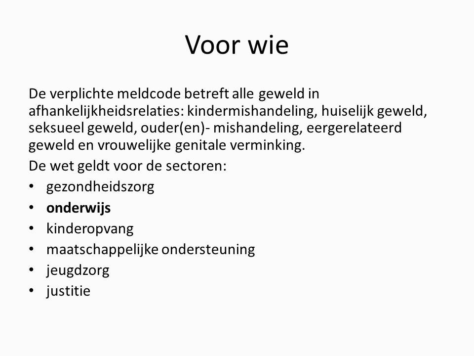 Voor wie De verplichte meldcode betreft alle geweld in afhankelijkheidsrelaties: kindermishandeling, huiselijk geweld, seksueel geweld, ouder(en)- mishandeling, eergerelateerd geweld en vrouwelijke genitale verminking.