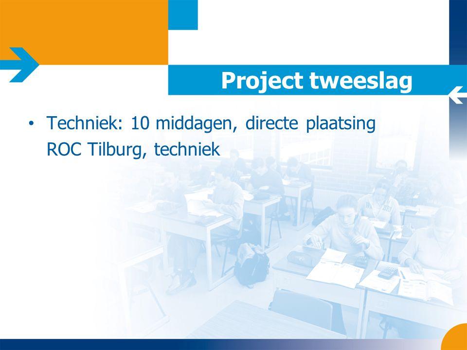 Project tweeslag Techniek: 10 middagen, directe plaatsing ROC Tilburg, techniek