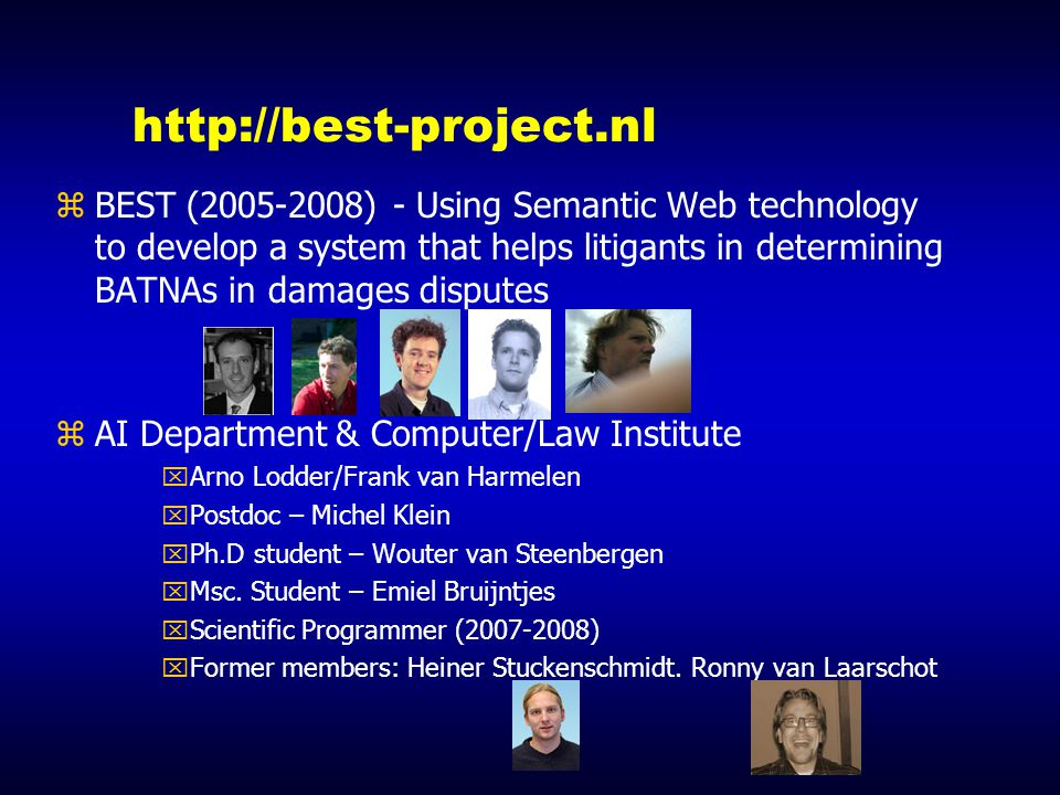 http://best-project.nl zBEST (2005-2008) - Using Semantic Web technology to develop a system that helps litigants in determining BATNAs in damages dis