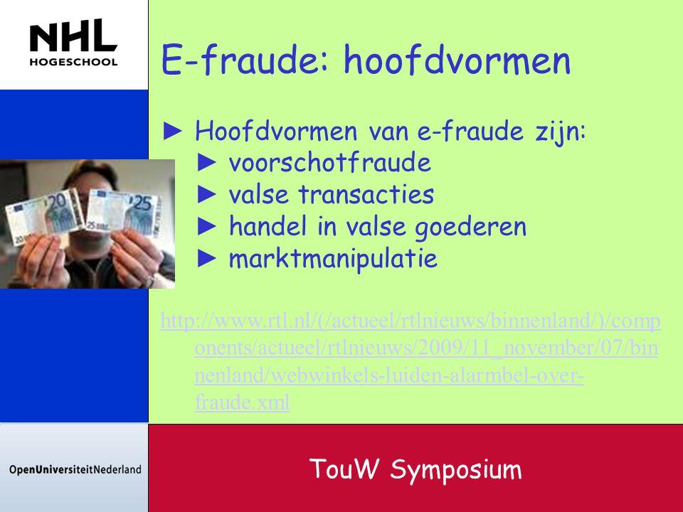 E-fraude: hoofdvormen ► Hoofdvormen van e-fraude zijn: ► voorschotfraude ► valse transacties ► handel in valse goederen ► marktmanipulatie http://www.