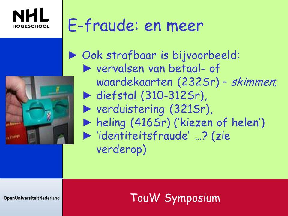 E-fraude: en meer ► Ook strafbaar is bijvoorbeeld: ► vervalsen van betaal- of waardekaarten (232Sr) – skimmen; ► diefstal (310-312Sr), ► verduistering