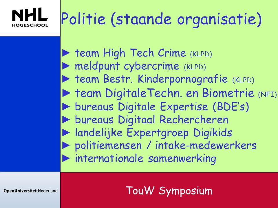 Politie (staande organisatie) ► team High Tech Crime (KLPD) ► meldpunt cybercrime (KLPD) ► team Bestr. Kinderpornografie (KLPD) ► team DigitaleTechn.
