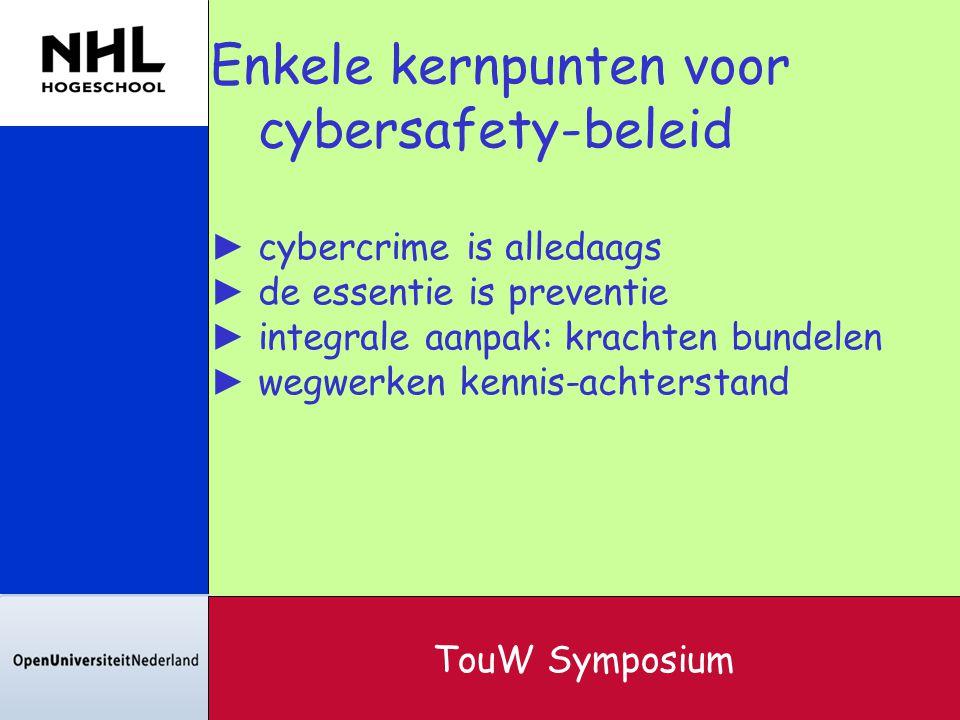 Enkele kernpunten voor cybersafety-beleid ► cybercrime is alledaags ► de essentie is preventie ► integrale aanpak: krachten bundelen ► wegwerken kenni