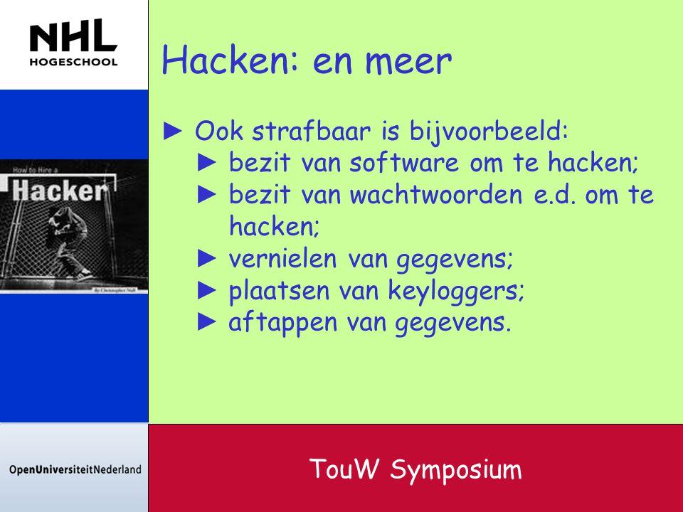 Hacken: en meer ► Ook strafbaar is bijvoorbeeld: ► bezit van software om te hacken; ► bezit van wachtwoorden e.d. om te hacken; ► vernielen van gegeve