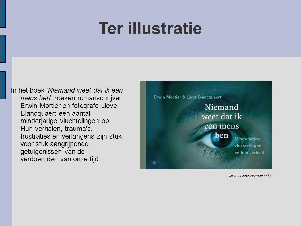 Ter illustratie In het boek Niemand weet dat ik een mens ben zoeken romanschrijver Erwin Mortier en fotografe Lieve Blancquaert een aantal minderjarige vluchtelingen op.