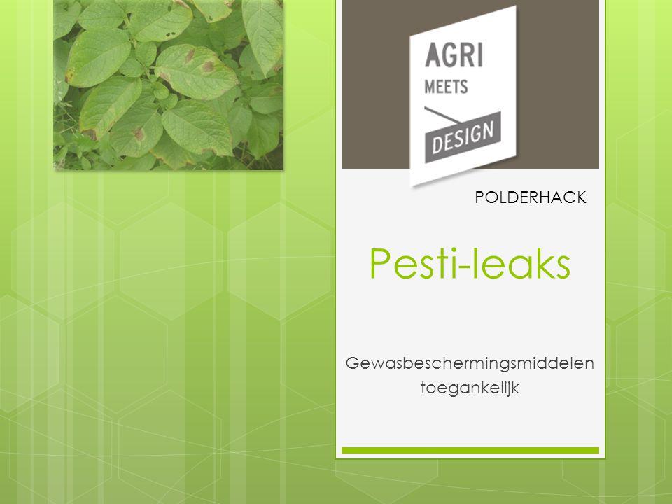 Pesti-leaks Gewasbeschermingsmiddelen toegankelijk POLDERHACK